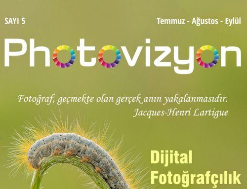 Fotovizyon Fotoğraf Dergisi Temmuz Sayısı Yayımlandı